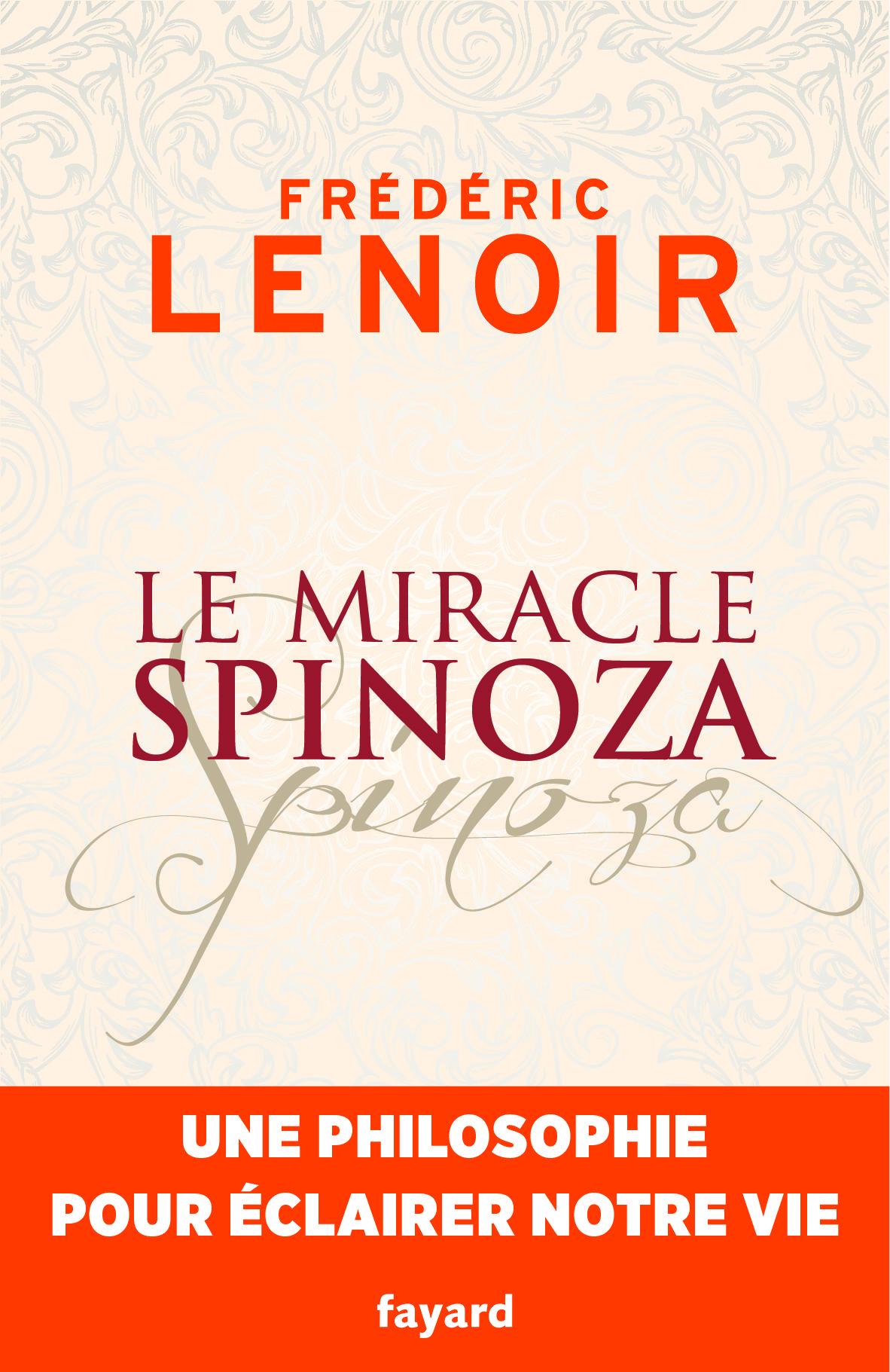 Le Miracle Spinoza de Frédéric Lenoir