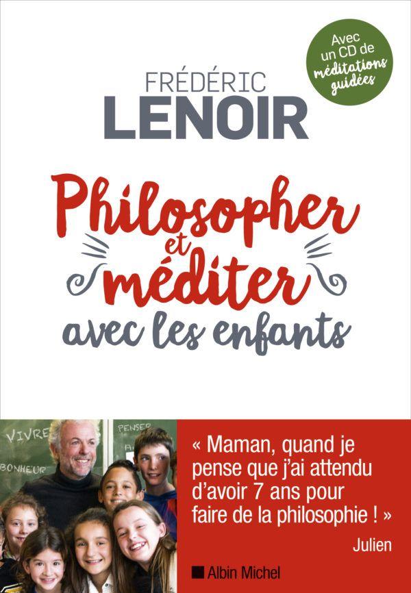 https://www.fredericlenoir.com/wp-content/uploads/2016/09/PHILOSOPHER_MEDITER_ENFANTS_LENOIR-Bande-600x866.jpg
