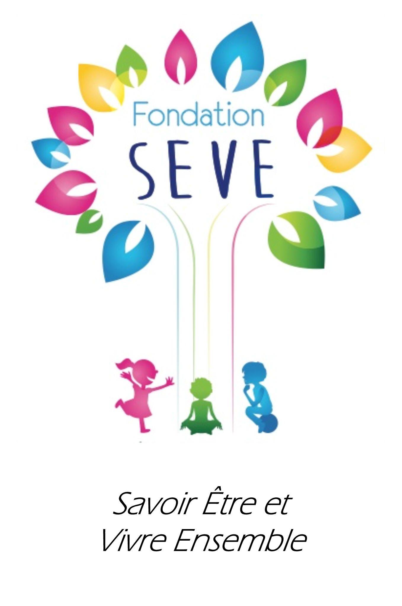 La Fondation SEVE, Savoir Etre et Vivre Ensemble