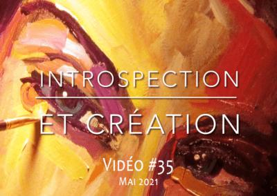 Introspection et création (mai 2021)